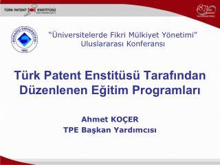Türk Patent Enstitüsü Tarafından Düzenlenen Eğitim Programları