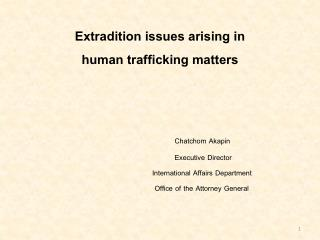Extradition issues arising in  human trafficking matters