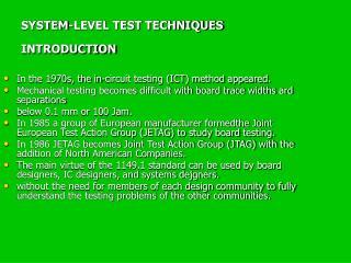 SYSTEM-LEVEL TEST TECHNIQUES INTRODUCTION