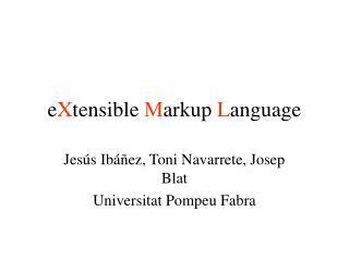 e X tensible  M arkup  L anguage