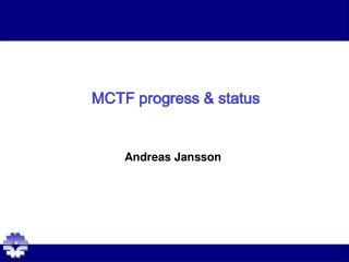 MCTF progress & status