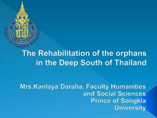 The Rehabilitation of the orphans in the Deep South of Thailand