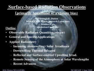 Surface-based Radiation Observations  ( primarily broadband w/ a climate bias)