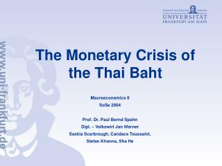 The Monetary Crisis of the Thai Baht