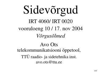 Sidevõrgud IRT 4060/ IRT 0020  vooruloeng 10 / 17. nov 2004 Võrgusõlmed