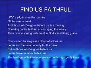 FIND US FAITHFUL