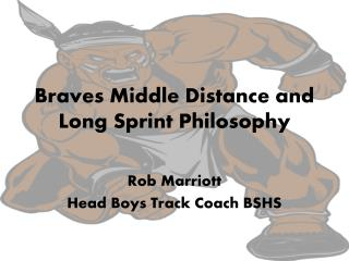Braves Middle Distance and Long Sprint Philosophy