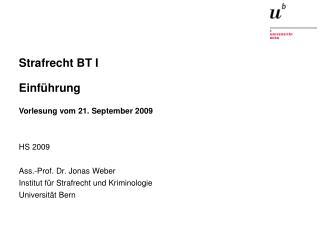 Strafrecht BT I Einf�hrung  Vorlesung vom 21. September 2009