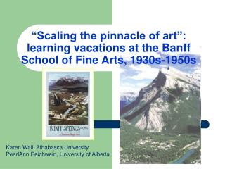 """""""Scaling the pinnacle of art"""":  learning vacations at the Banff School of Fine Arts, 1930s-1950s"""
