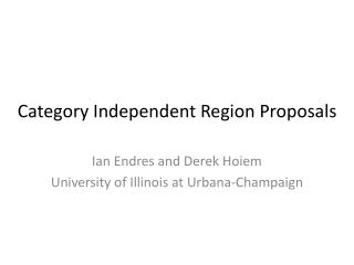 Category Independent Region Proposals