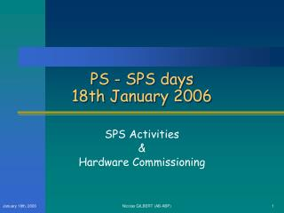 PS - SPS days 18th January 2006