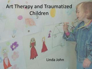 Art Therapy and Traumatized Children