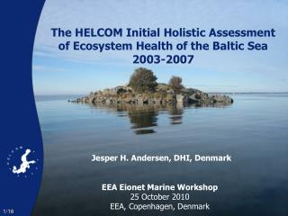 The HELCOM Initial Holistic Assessment of Ecosystem Health of the Baltic Sea 2003-2007