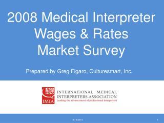 2008 Medical Interpreter  Wages  Rates  Market Survey