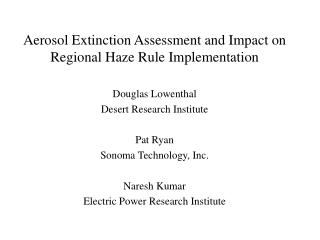 Aerosol Extinction Assessment and Impact on Regional Haze Rule Implementation
