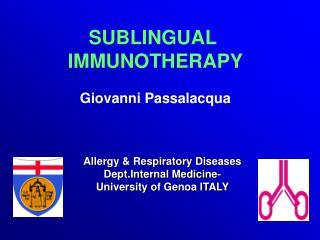 SUBLINGUAL  IMMUNOTHERAPY Giovanni Passalacqua