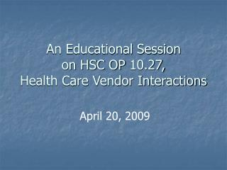 An Educational Session on HSC OP 10.27, Health Care Vendor Interactions