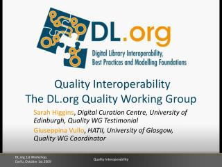 Quality Interoperability The DL Quality Working Group