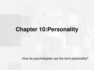 Chapter 10:Personality