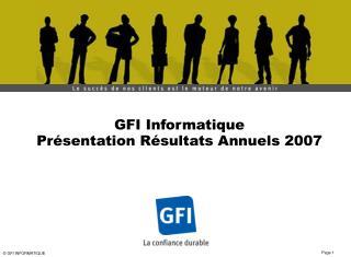 GFI Informatique Présentation Résultats Annuels 2007