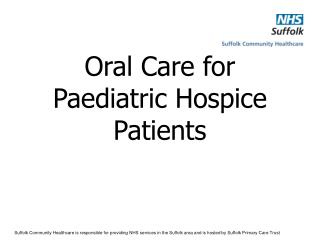 Oral Care for Paediatric Hospice Patients