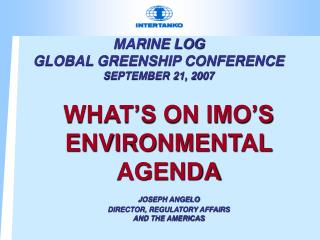 MARINE LOG GLOBAL GREENSHIP CONFERENCE SEPTEMBER 21, 2007