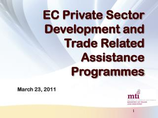 EC Private Sector Development and Trade Related Assistance Programmes