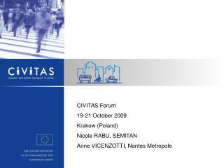 CIVITAS Forum 19-21 October 2009 Krakow (Poland) Nicole RABU, SEMITAN