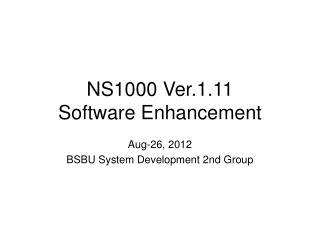 NS1000 Ver.1.11 Software Enhancement