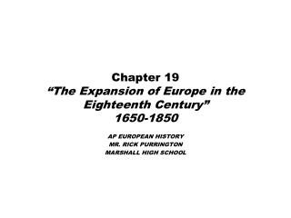 "Chapter 19 ""The Expansion of Europe in the Eighteenth Century"" 1650-1850"