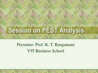 Session on PEST Analysis