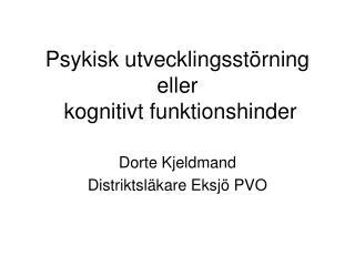 Psykisk utvecklingsstörning eller  kognitivt funktionshinder