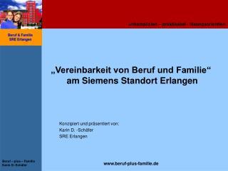 """""""Vereinbarkeit von Beruf und Familie""""  am Siemens Standort Erlangen"""