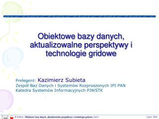 Obiektowe bazy danych, aktualizowalne perspektywy i technologie gridowe