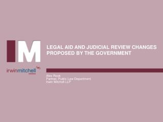 LEGAL AID AND JUDICIAL REVIEW CHANGES PROPOSED BY THE GOVERNMENT