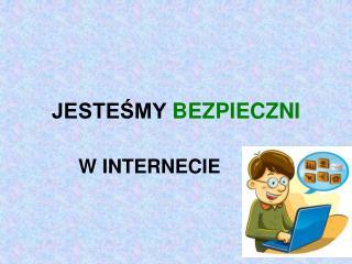 JESTE?MY  BEZPIECZNI