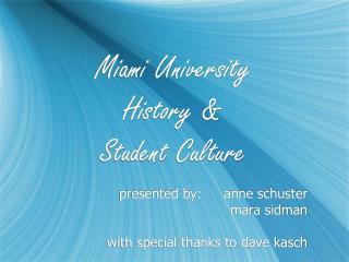 Miami University  History &  Student Culture