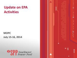 Update on EPA Activities