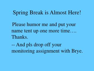 Spring Break is Almost Here!