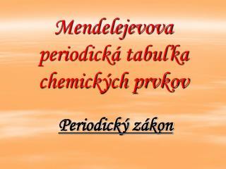 Mendelejevova periodická tabuľka chemických prvkov