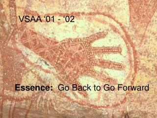 Essence:   Go Back to Go Forward