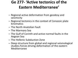 Ge  277- 'Active tectonics of the Eastern  Mediterranee '