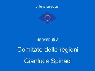 Benvenuti al Comitato delle regioni Gianluca Spinaci