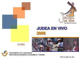 JUDEA EN VIVO  2008