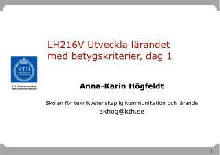 LH216V Utveckla lärandet med betygskriterier, dag 1