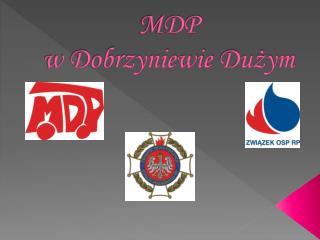 MDP  w Dobrzyniewie  Dużym
