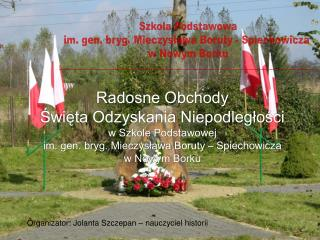 Organizator: Jolanta Szczepan – nauczyciel historii