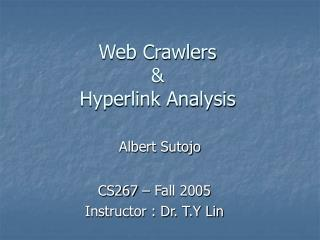 Web Crawlers    Hyperlink Analysis