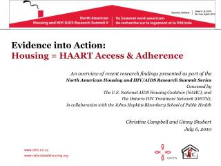 Evidence into Action:  Housing  HAART Access  Adherence  An overview of recent research findings presented as part of th