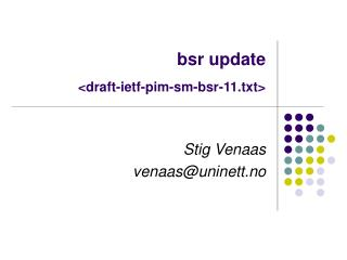 bsr update <draft-ietf-pim-sm-bsr-11.txt>